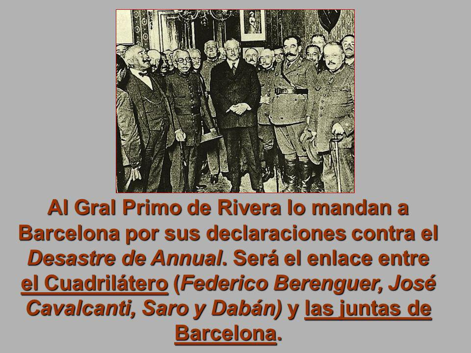 Al Gral Primo de Rivera lo mandan a Barcelona por sus declaraciones contra el Desastre de Annual.