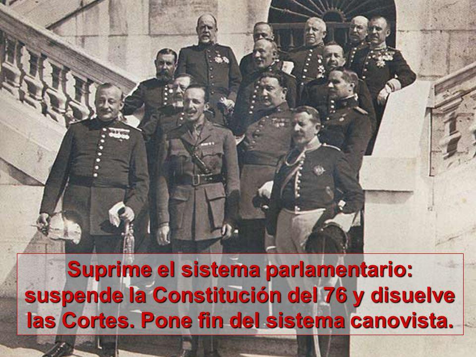 Suprime el sistema parlamentario: suspende la Constitución del 76 y disuelve las Cortes.