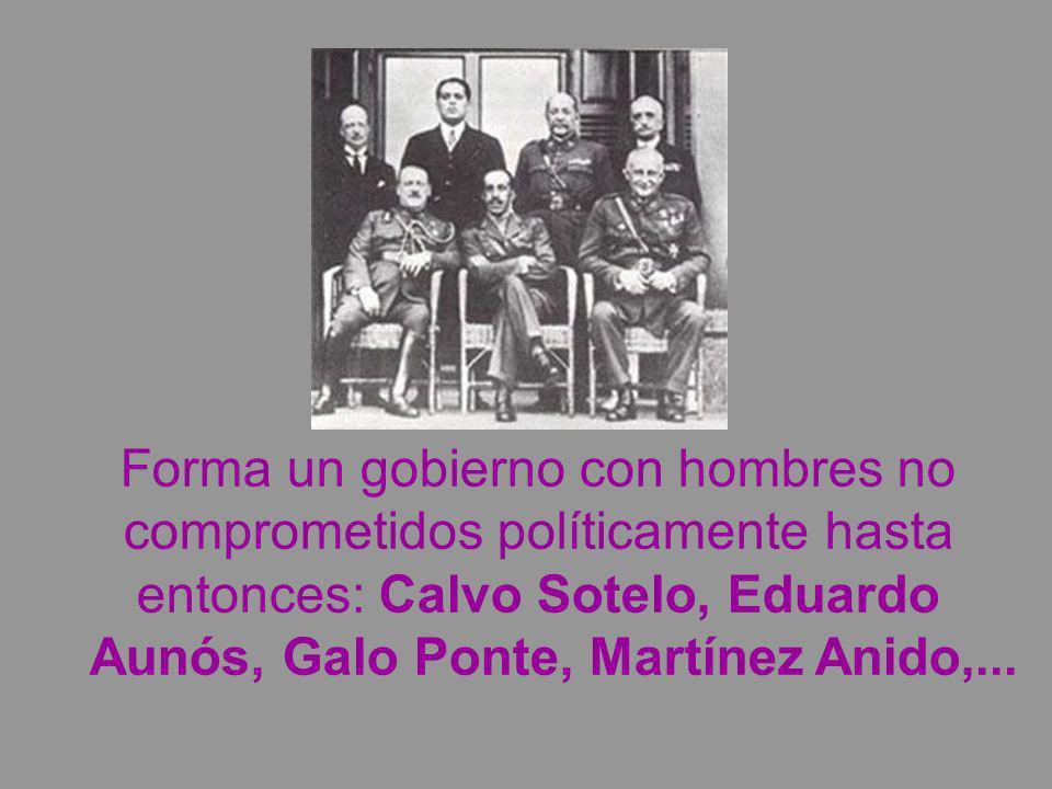 Forma un gobierno con hombres no comprometidos políticamente hasta entonces: Calvo Sotelo, Eduardo