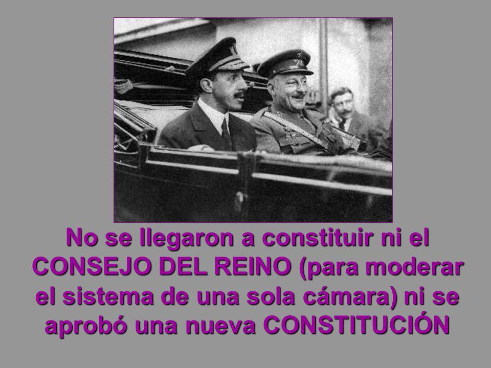No se llegaron a constituir ni el CONSEJO DEL REINO (para moderar el sistema de una sola cámara) ni se aprobó una nueva CONSTITUCIÓN