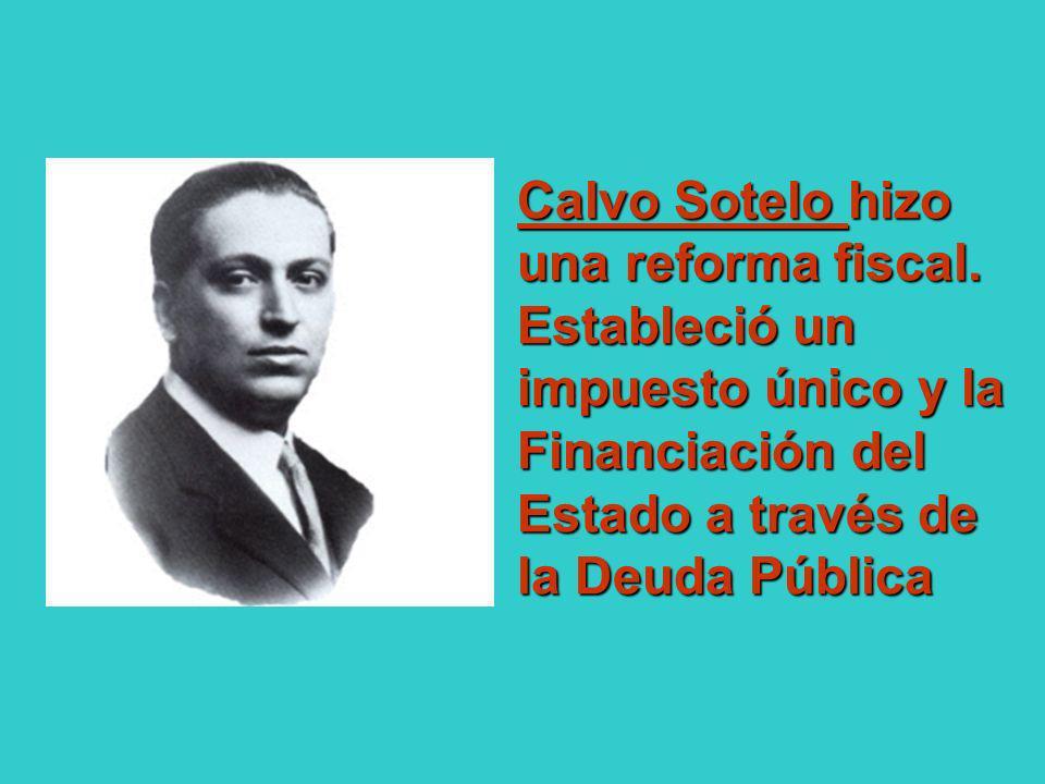 Calvo Sotelo hizo una reforma fiscal