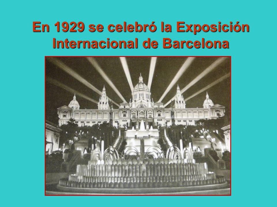 En 1929 se celebró la Exposición Internacional de Barcelona