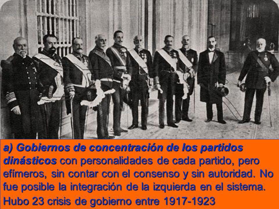 a) Gobiernos de concentración de los partidos dinásticos con personalidades de cada partido, pero efímeros, sin contar con el consenso y sin autoridad.
