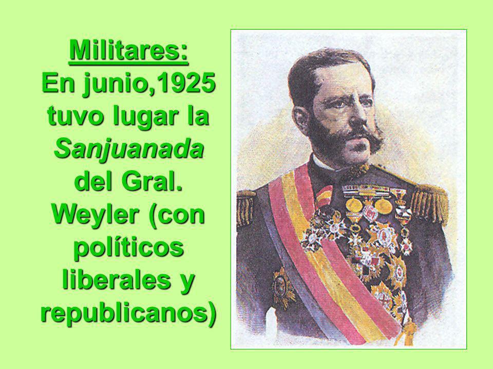 Militares: En junio,1925 tuvo lugar la Sanjuanada del Gral