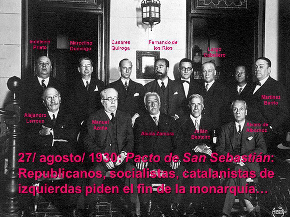 Indalecio PrietoMarcelino Domingo. Casares Quiroga. Fernando de los Ríos. Largo Caballero. Martínez Barrio.