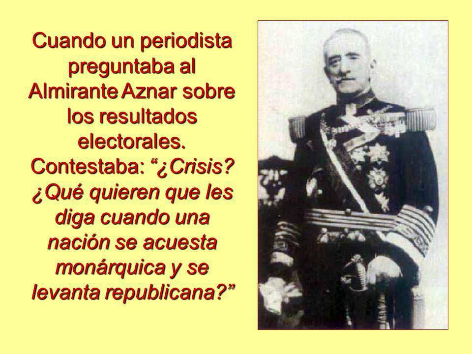 Cuando un periodista preguntaba al Almirante Aznar sobre los resultados electorales.