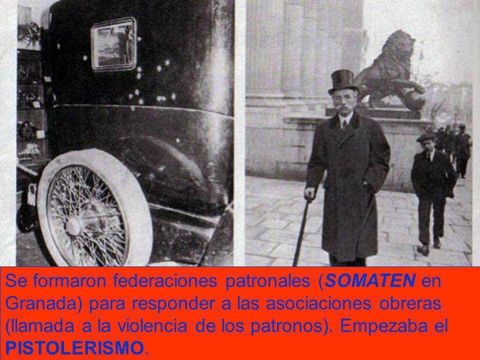 Se formaron federaciones patronales (SOMATEN en Granada) para responder a las asociaciones obreras (llamada a la violencia de los patronos).