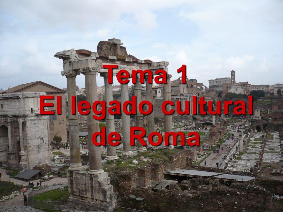 Tema 1 El legado cultural de Roma
