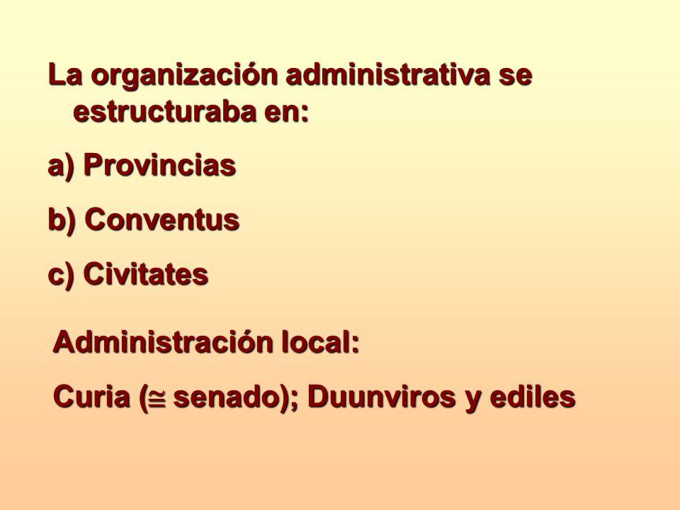 La organización administrativa se estructuraba en: