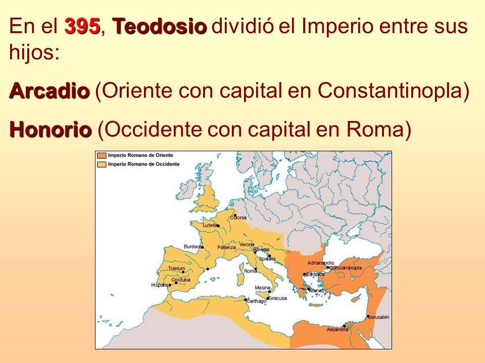 En el 395, Teodosio dividió el Imperio entre sus hijos: