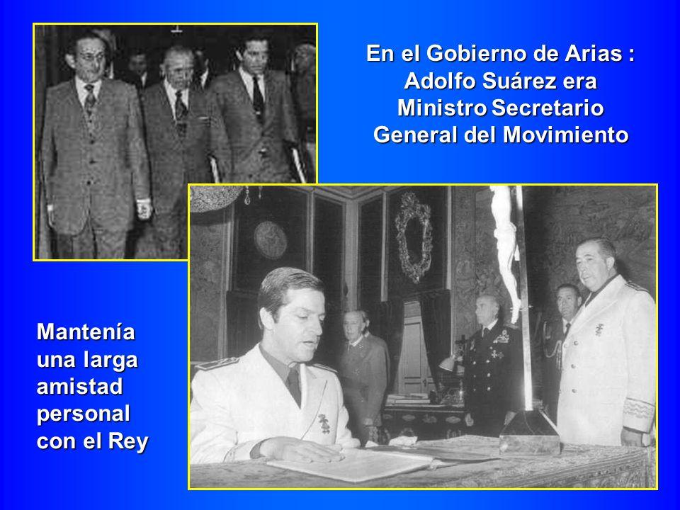 En el Gobierno de Arias : Adolfo Suárez era Ministro Secretario General del Movimiento