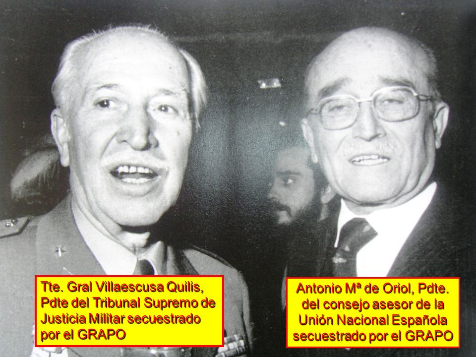 Tte. Gral Villaescusa Quilis, Pdte del Tribunal Supremo de Justicia Militar secuestrado por el GRAPO