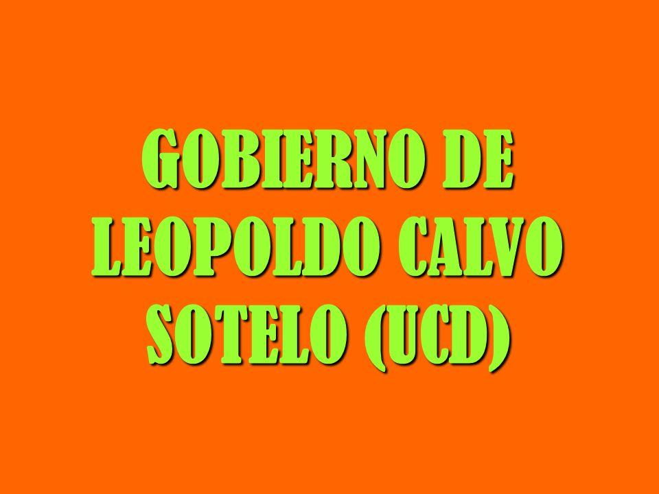 GOBIERNO DE LEOPOLDO CALVO SOTELO (UCD)