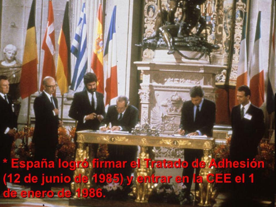 * España logró firmar el Tratado de Adhesión (12 de junio de 1985) y entrar en la CEE el 1 de enero de 1986.
