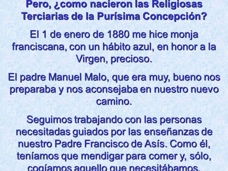 Pero, ¿como nacieron las Religiosas Terciarias de la Purísima Concepción