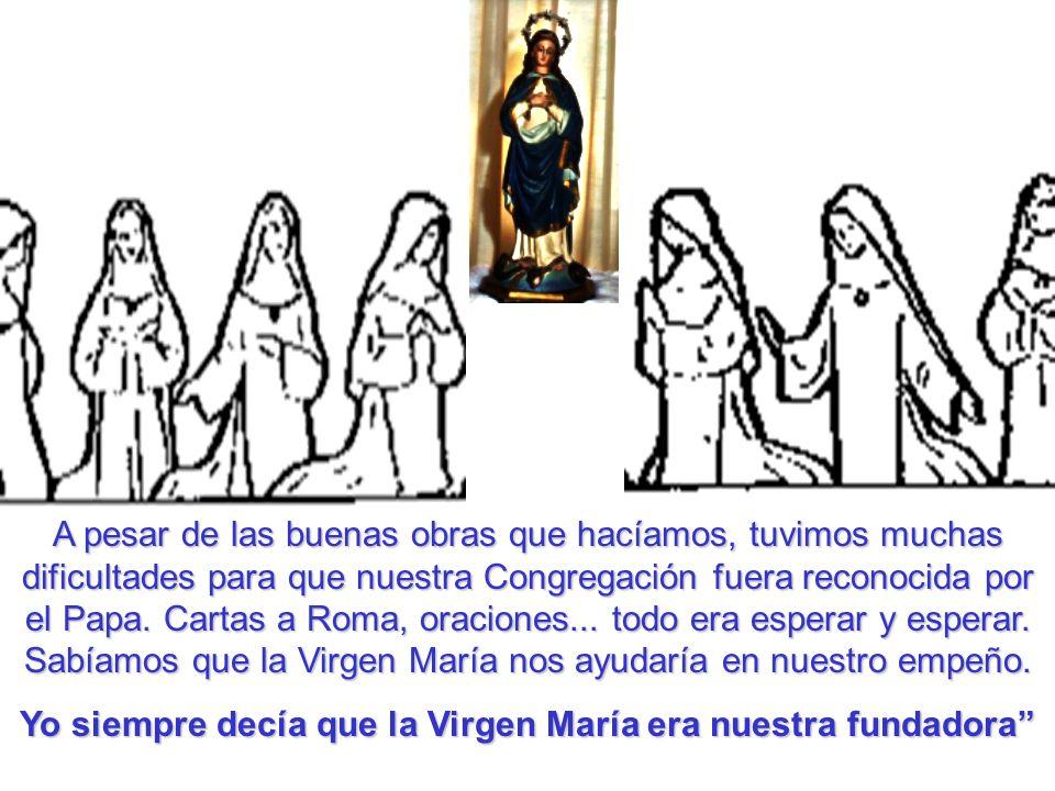 Yo siempre decía que la Virgen María era nuestra fundadora