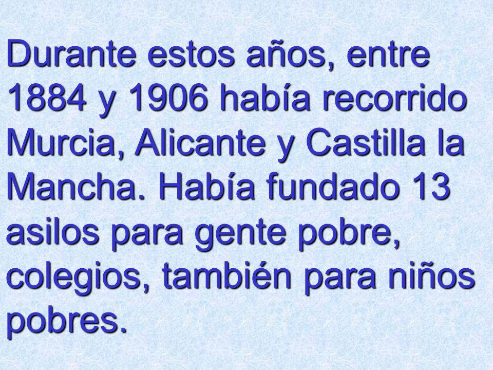 Durante estos años, entre 1884 y 1906 había recorrido Murcia, Alicante y Castilla la Mancha.