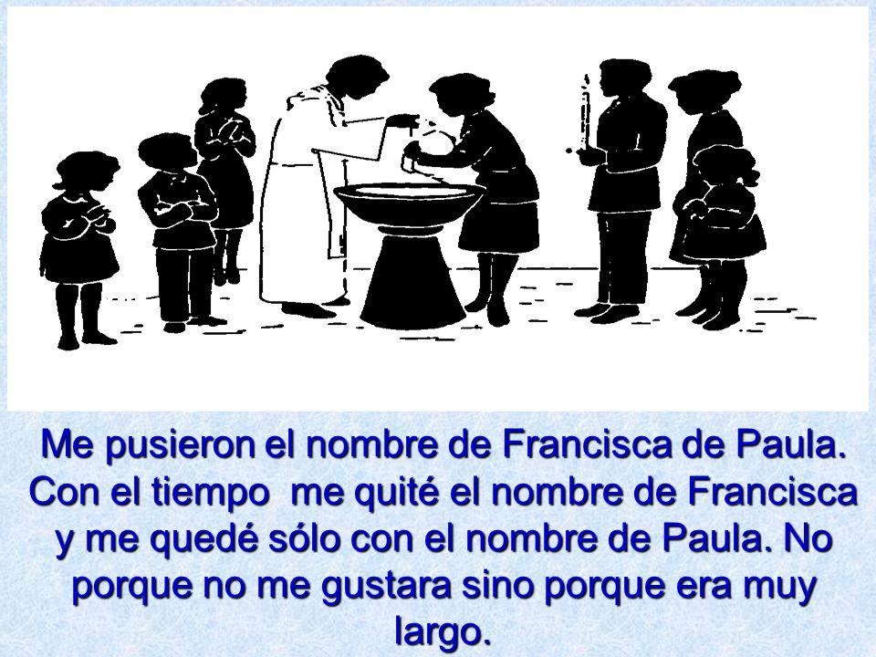 Me pusieron el nombre de Francisca de Paula