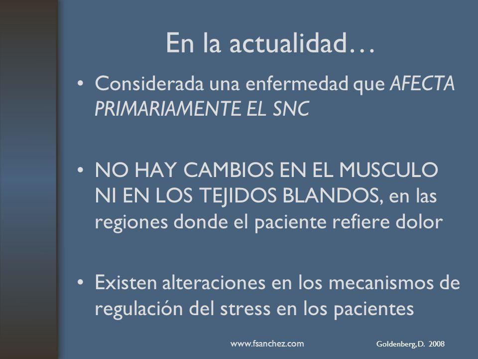 En la actualidad… Considerada una enfermedad que AFECTA PRIMARIAMENTE EL SNC.