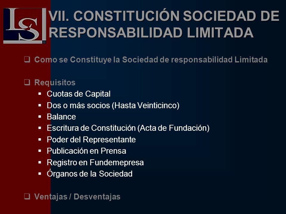 VII. CONSTITUCIÓN SOCIEDAD DE RESPONSABILIDAD LIMITADA