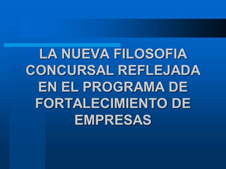 LA NUEVA FILOSOFIA CONCURSAL REFLEJADA EN EL PROGRAMA DE FORTALECIMIENTO DE EMPRESAS