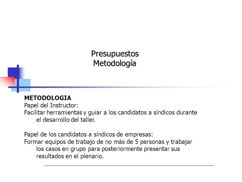 Presupuestos Metodología METODOLOGIA Papel del Instructor: