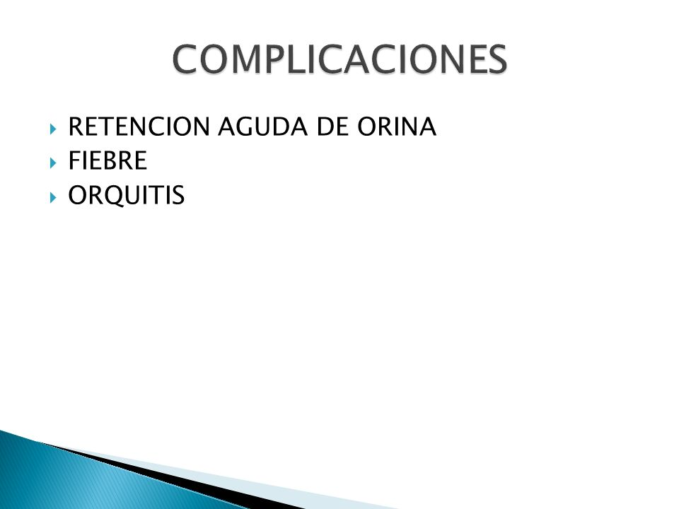 COMPLICACIONES RETENCION AGUDA DE ORINA FIEBRE ORQUITIS