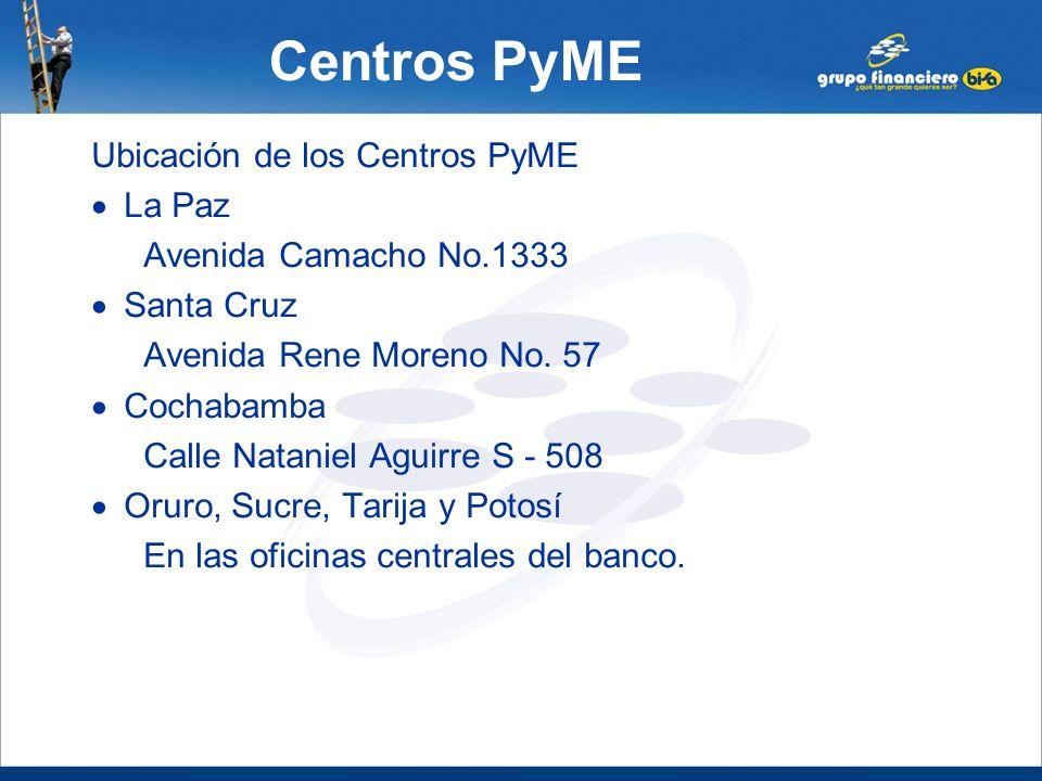 Centros PyME Ubicación de los Centros PyME La Paz
