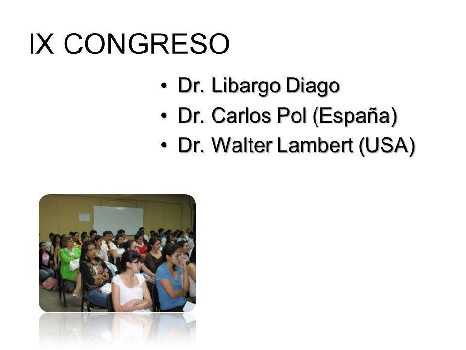 IX CONGRESO Dr. Libargo Diago Dr. Carlos Pol (España)