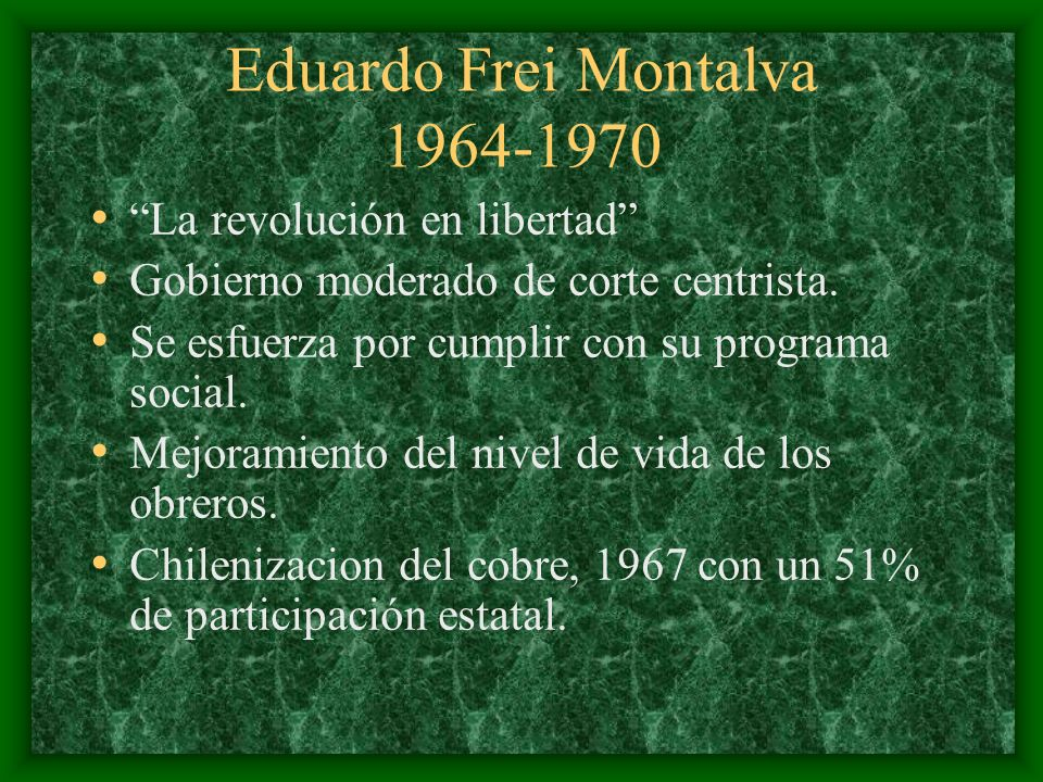 Eduardo Frei Montalva 1964-1970