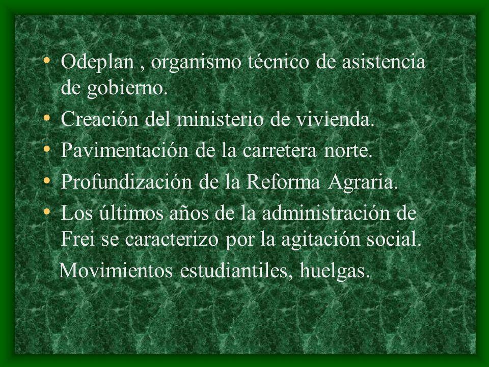 Odeplan , organismo técnico de asistencia de gobierno.
