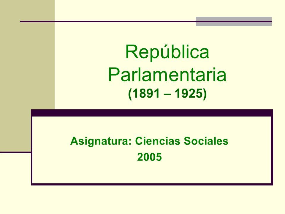 República Parlamentaria (1891 – 1925)