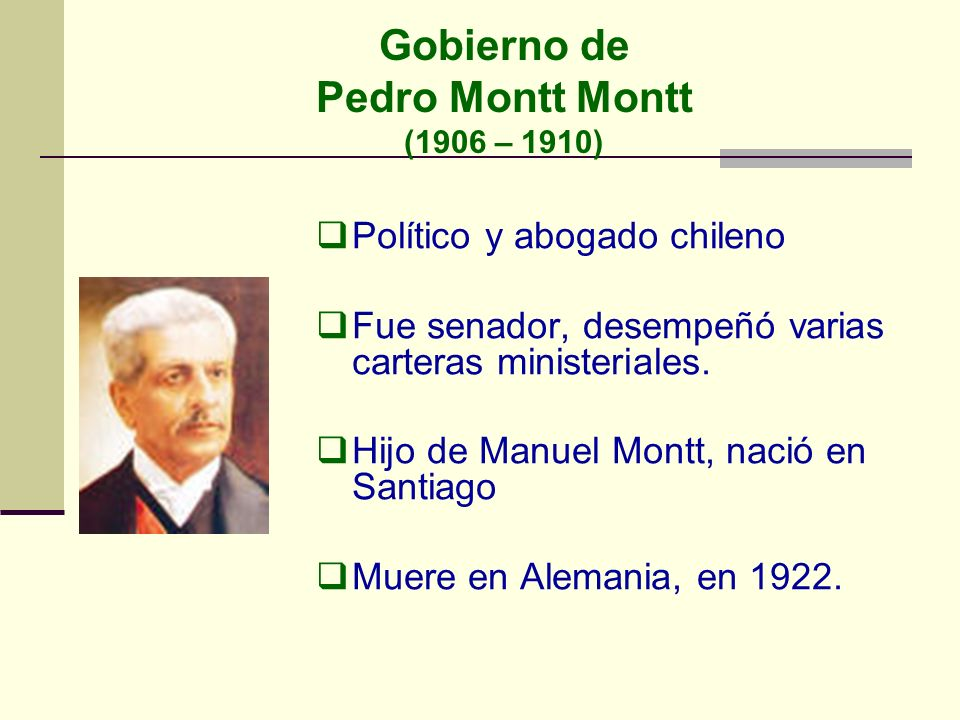 Gobierno de Pedro Montt Montt (1906 – 1910)