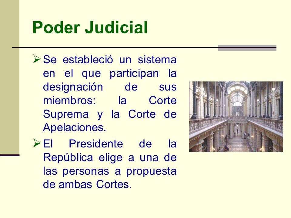 Poder Judicial Se estableció un sistema en el que participan la designación de sus miembros: la Corte Suprema y la Corte de Apelaciones.