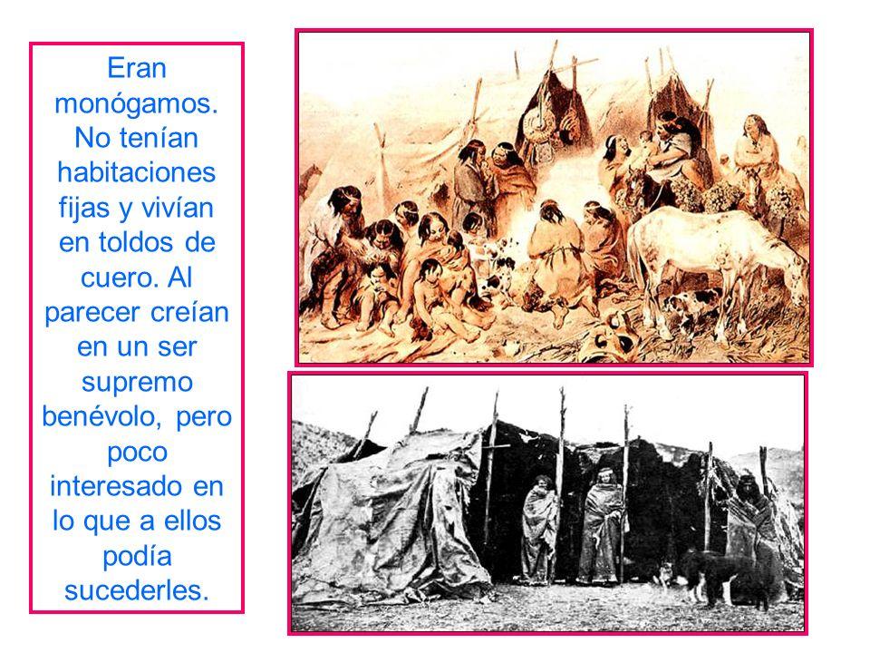 Eran monógamos.No tenían habitaciones fijas y vivían en toldos de cuero.