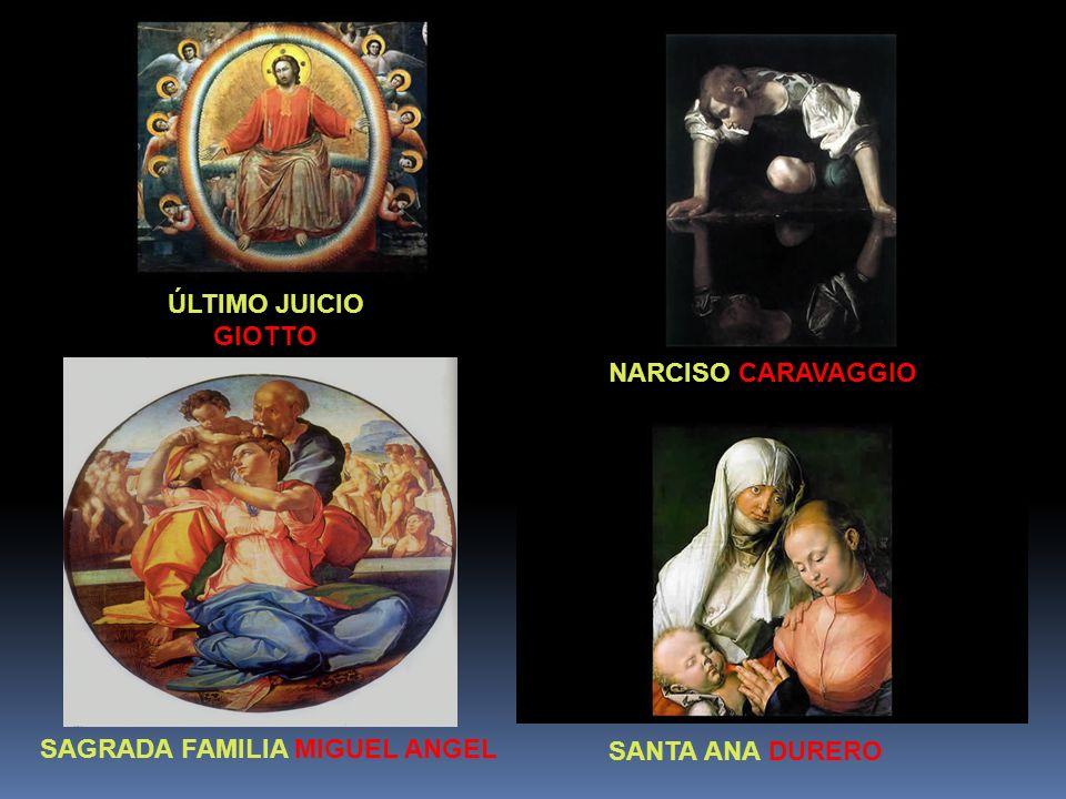 ÚLTIMO JUICIO GIOTTO NARCISO CARAVAGGIO SAGRADA FAMILIA MIGUEL ANGEL SANTA ANA DURERO