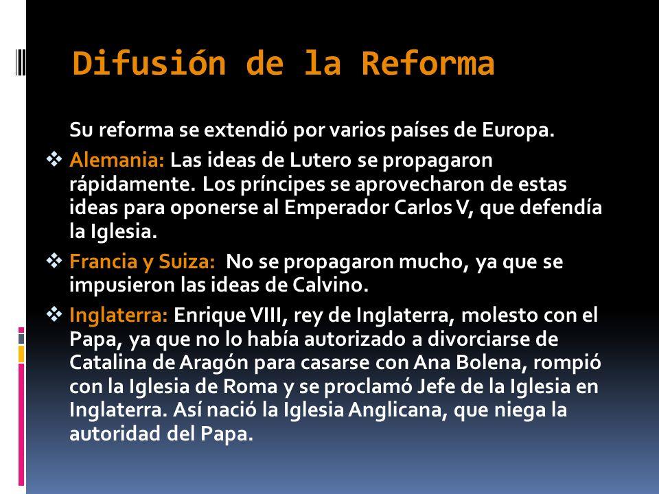 Difusión de la Reforma Su reforma se extendió por varios países de Europa.