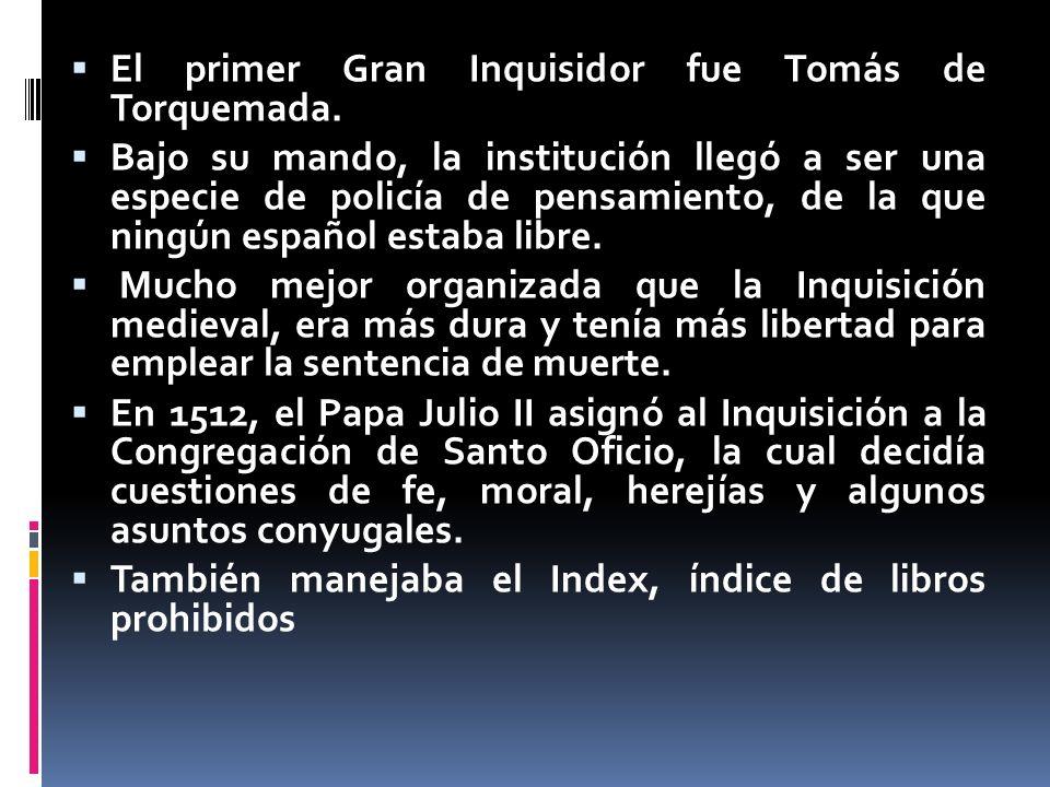 El primer Gran Inquisidor fue Tomás de Torquemada.