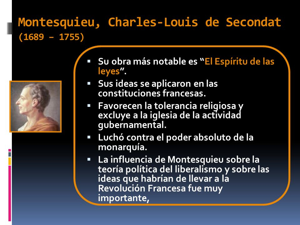 Montesquieu, Charles-Louis de Secondat (1689 – 1755)