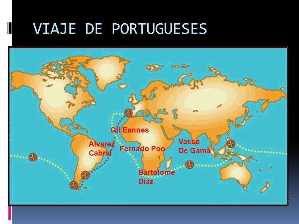 VIAJE DE PORTUGUESES Gil Eannes Vasco Alvarez De Gama Cabral