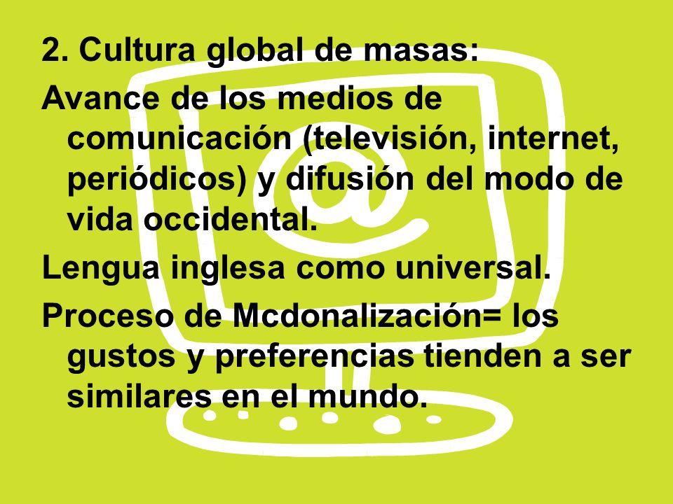2. Cultura global de masas: