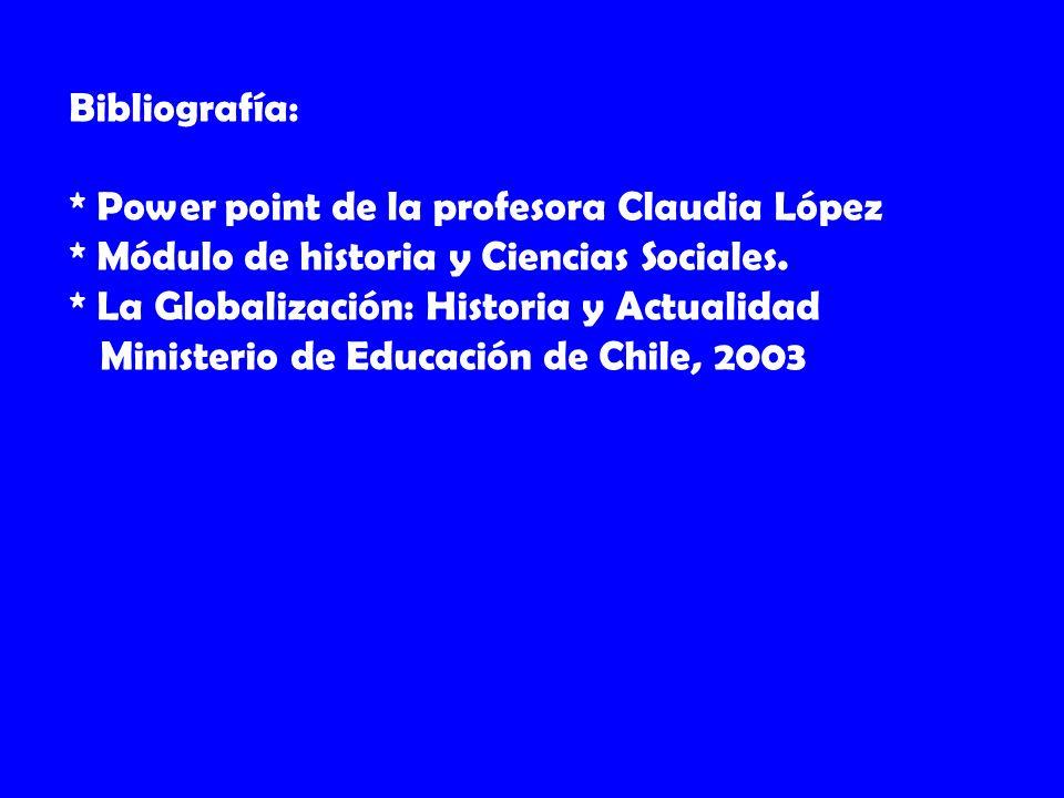 Bibliografía: * Power point de la profesora Claudia López.