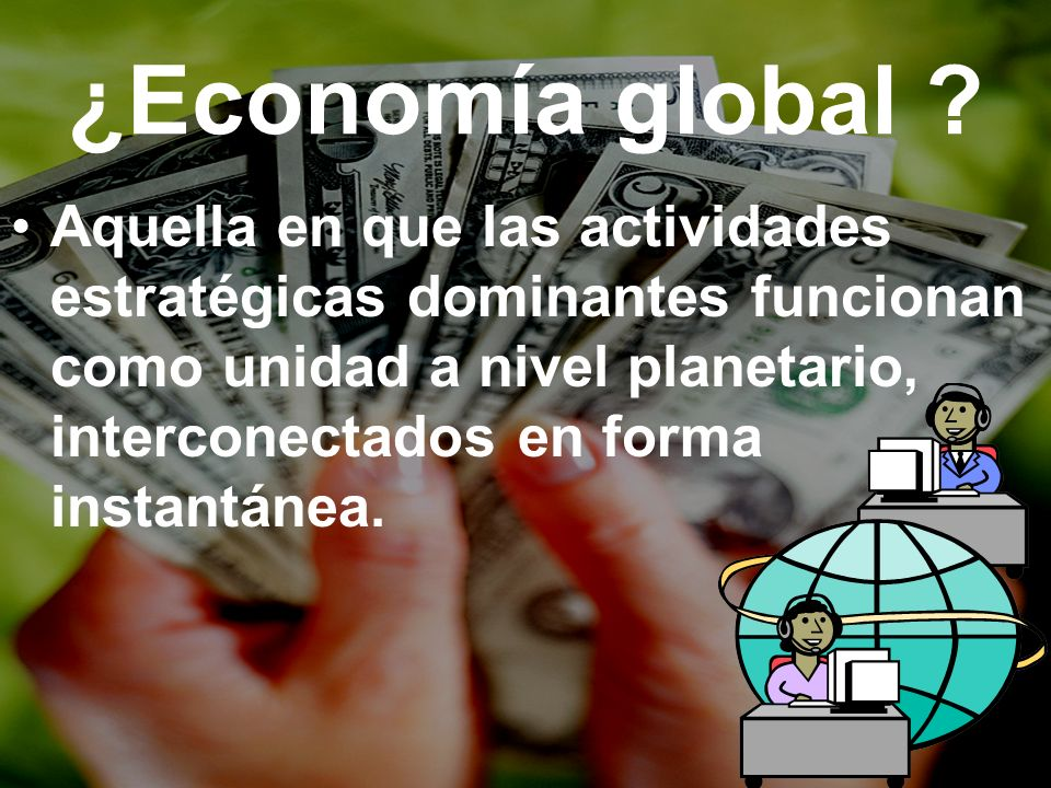 ¿Economía global