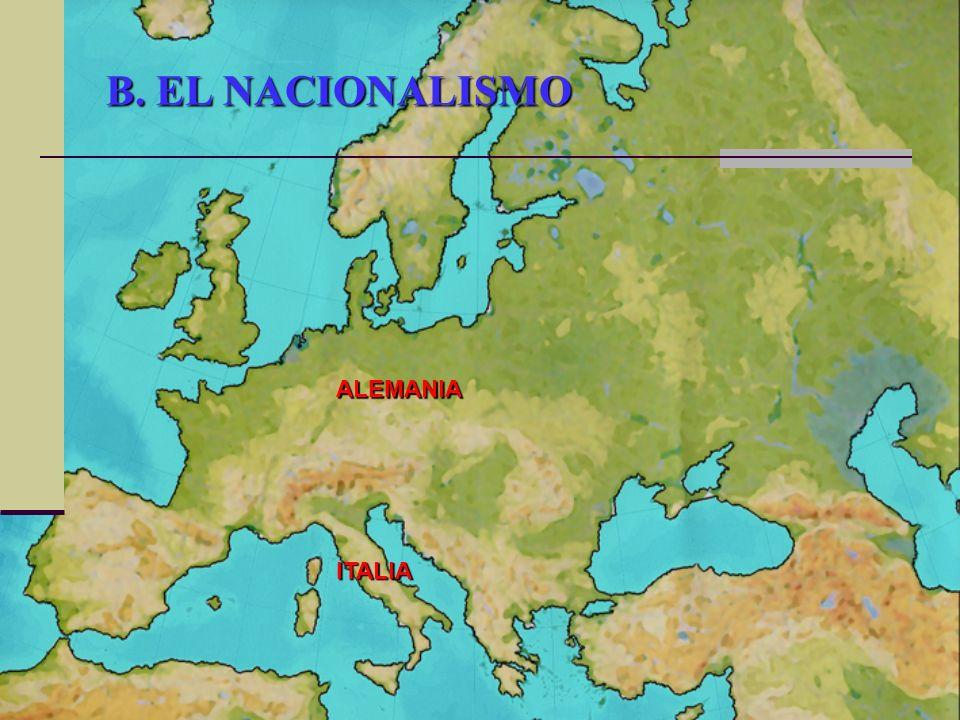 B. EL NACIONALISMO ALEMANIA ITALIA