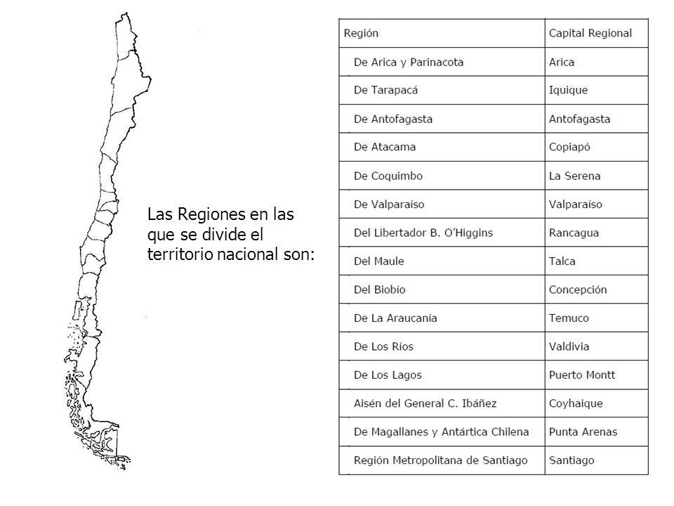 Las Regiones en las que se divide el territorio nacional son: