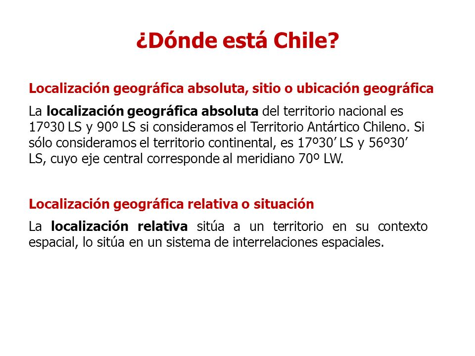¿Dónde está Chile Localización geográfica absoluta, sitio o ubicación geográfica.