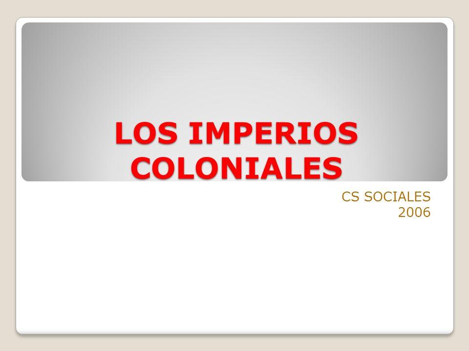 LOS IMPERIOS COLONIALES