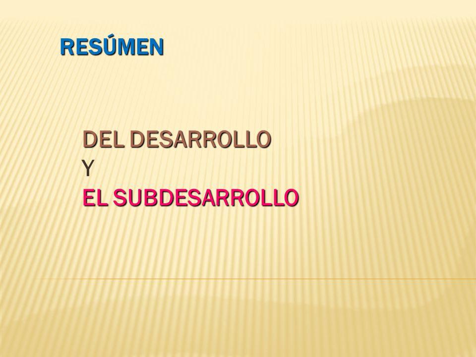 DEL DESARROLLO Y EL SUBDESARROLLO