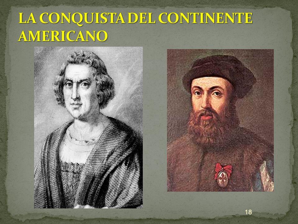 LA CONQUISTA DEL CONTINENTE AMERICANO