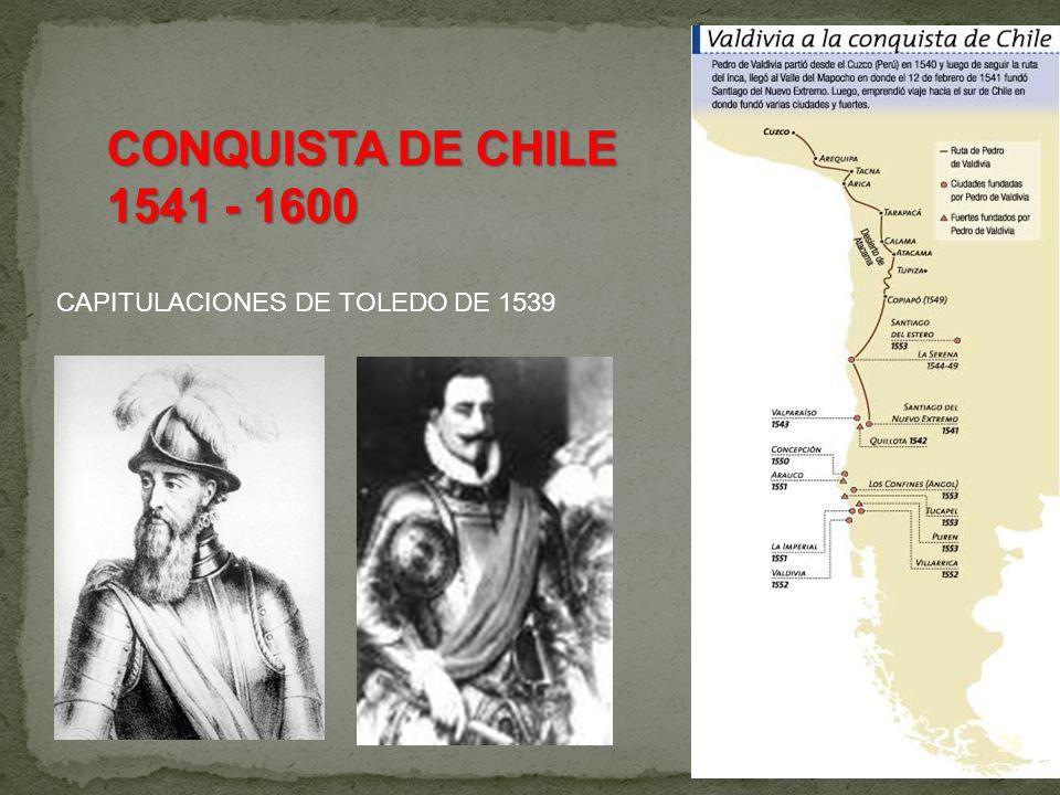 CONQUISTA DE CHILE 1541 - 1600 CAPITULACIONES DE TOLEDO DE 1539
